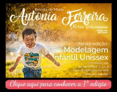 Revista de Moda Antonia Ferreira - Moldes Prontos Colecionáveis. Modelagem Infantil Unissex